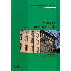 Procesy gentryfikacji Część 2. Darmowy odbiór w niemal 100 księgarniach! (opr. miękka)