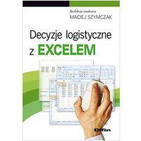 Informatyka, Decyzje logistyczne z Excelem (opr. miękka)
