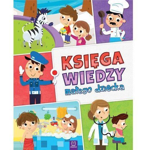 Książki dla dzieci, Księga wiedzy małego dziecka - Praca zbiorowa (opr. broszurowa)