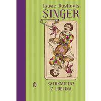 Poezja, Sztukmistrz z Lublina - Singer Isaak Bashevis (opr. twarda)