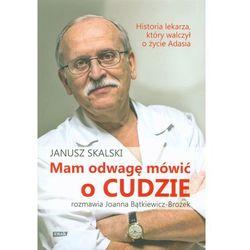 Mam odwagę mówić o cudzie - Dostawa zamówienia do jednej ze 170 księgarni Matras za DARMO (opr. miękka)