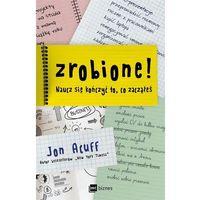 Hobby i poradniki, Zrobione Naucz Się Kończyć To Co Zacząłeś - Jon Acuff (opr. broszurowa)
