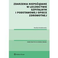 Książki medyczne, Zdarzenia niepożądane w lecznictwie szpitalnym i podstawowej opiece zdrowotnej (opr. broszurowa)