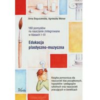Pedagogika, 160 pomysłów na naucz. zinteg. I-III Eduk. plast. (opr. miękka)