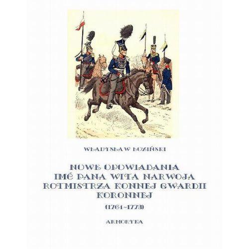 E-booki, Nowe opowiadania imć pana Wita Narwoja, rotmistrza konnej gwardii koronnej 1764-1773 - Władysław Łoziński