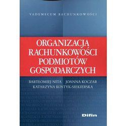 Organizacja rachunkowości podmiotów gospodarczych - Nika Bartłomiej, Koczar Joanna, Kostyk-Siekierska Katarzyna (opr. miękka)