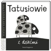 Książki dla dzieci, TATUSIOWIE Z DZIEĆMI - Guido Van Genechten OD 24,99zł DARMOWA DOSTAWA KIOSK RUCHU (opr. twarda)