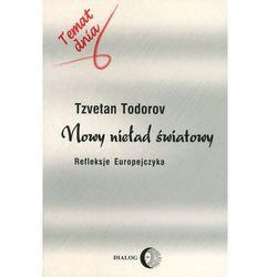 Nowy nieład światowy. Refleksje Europejczyka - Tzvetan Todorov (opr. miękka)