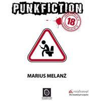 Powieści, Punk Fiction - Marius Melanż (opr. miękka)
