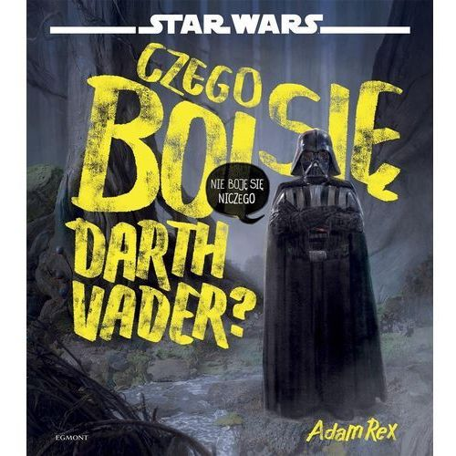 Książki dla dzieci, Czego boi się Darth Vader - Praca zbiorowa (opr. twarda)