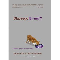 Dlaczego E=mc2 (i dlaczego powinno nas to obchodzić) - Brian Cox - ebook