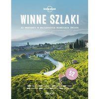Książki kulinarne i przepisy, Winne szlaki Lonely Planet - Pascal (opr. twarda)