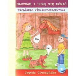 Słucham i uczę się mówić. Wyrażenia dźwiękonaśladowcze Jagoda Cieszyńska + CD (opr. broszurowa)