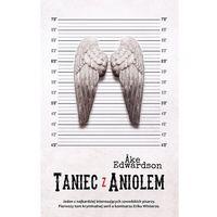 Książki kryminalne, sensacyjne i przygodowe, Taniec z aniołem - Ake Edwardson (opr. miękka)