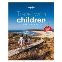 Przewodniki turystyczne, Podróżuj z Dzieckiem Lonely Planet Travel With Children Przewodnik (opr. miękka)