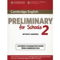 Książki do nauki języka, Cambridge English Preliminary For Schools 2 Sb W / O Ans (opr. miękka)