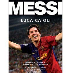 Messi. Historia chłopca, który stał się legendą - Luca Caioli - ebook