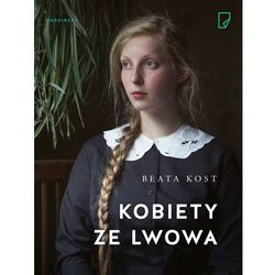 Kobiety ze Lwowa - Beata Kost (opr. miękka)