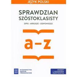 Język Polski Sprawdzian Szóstoklasisty opis arkusze odpowiedzi - Horwath Ewa, Żegleń Anita (opr. miękka)