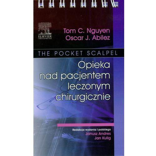 Książki medyczne, Opieka nad pacjentem leczonym chirurgicznie (opr. miękka)