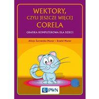 E-booki, Wektory, czyli jeszcze więcej Corela - Alicja Żarowska-Mazur, Dawid Mazur (EPUB)