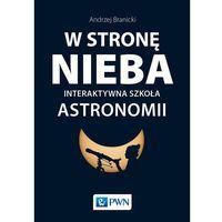 Książki medyczne, W stronę nieba Interaktywna szkoła astronomii (opr. miękka)