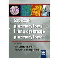 Książki o zdrowiu, medycynie i urodzie, Szpiczak plazmocytowy i inne dyskrazje plazmocytowe (opr. miękka)