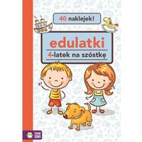 Książki dla dzieci, 4-LATEK NA SZÓSTKĘ EDULATKI - Opracowanie zbiorowe (opr. miękka)