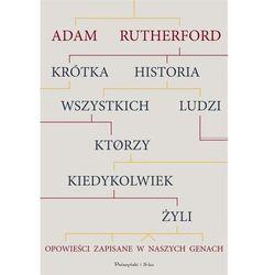 Krótka historia wszystkich ludzi, którzy kiedykolwiek żyli - Adam Rutherford (opr. twarda)
