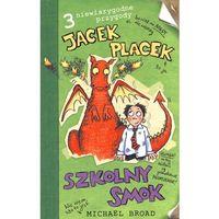 Książki dla dzieci, JACEK PLACEK. SZKOLNY SMOK (opr. broszurowa)
