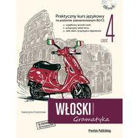 Książki do nauki języka, Włoski w tłumaczeniach Gramatyka część 4 - Katarzyna Foremniak (opr. miękka)