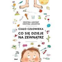 Książki dla dzieci, Ciało człowieka. co się dzieje na zewnątrz (opr. twarda)