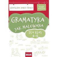 Książki dla dzieci, Gramatyka jak malowana. Graficzne Karty Pracy dla klas 4-8 (opr. miękka)