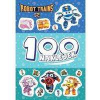 Książki dla dzieci, Robot Trains. 100 naklejek (opr. miękka)