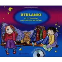 Książki dla dzieci, Utulanki czyli piosenki na dziecięce masażyki + CD (opr. twarda)