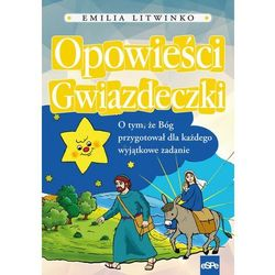 Opowieści gwiazdeczki - Emilia Litwinko (opr. miękka)