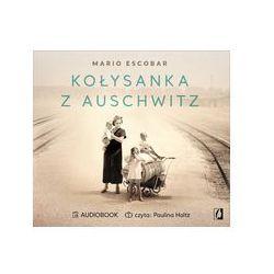 Kołysanka z Auschwitz audiobook - Mario Escobar