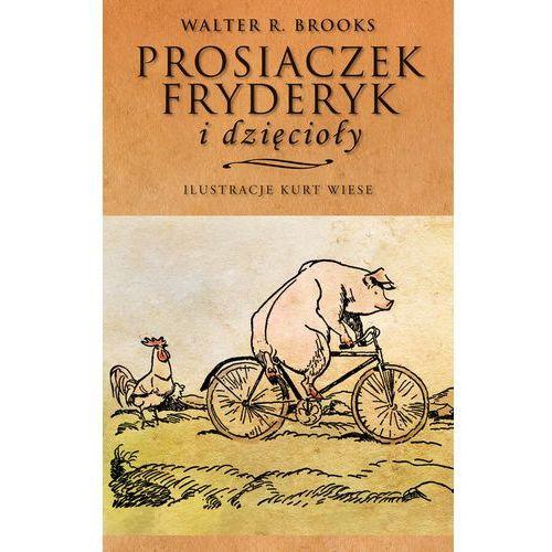 Literatura młodzieżowa, Prosiaczek Fryderyk i dzięcioły (opr. miękka)