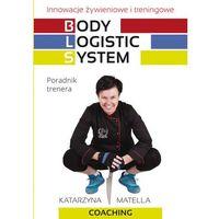 Książki medyczne, Body Logistic System (opr. broszurowa)