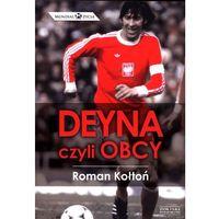Książki sportowe, Deyna, czyli obcy (opr. miękka)
