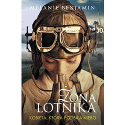 Żona lotnika. Historia niezwykłego małżeństwa Charlesa Lindbergha i Anne Morrow Lindbergh (opr. twarda)