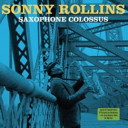 Sonny Rollins - Saxophone Colossus +..