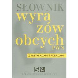 Słownik wyrazów obcych z przykładami i poradami (opr. miękka)