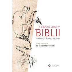 Z drugiej strony Biblii Antologia noweli biblijnej - MAREK STAROWIEYSKI (opr. twarda)
