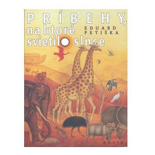 Pozostałe książki, Príbehy, na ktoré svietilo slnce Eduard Petiška