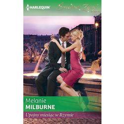 Upojny miesiąc w Rzymie - Melanie Milburne