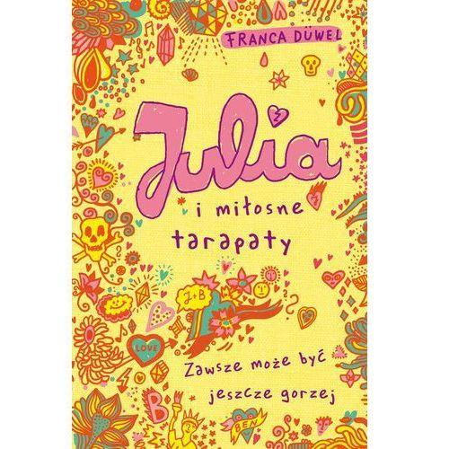Literatura młodzieżowa, Julia i miłosne tarapaty (opr. miękka)