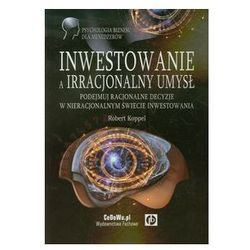 Inwestowanie a irracjonalny umysł - Robert Koppel (opr. miękka)
