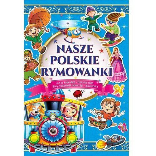 Książki dla dzieci, Nasze polskie rymowanki - Praca zbiorowa (opr. twarda)