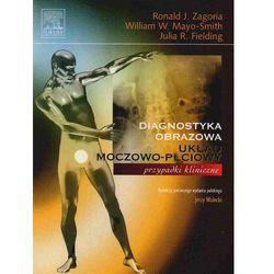 Diagnostyka obrazowa. Układ moczowo-płciowy (opr. broszurowa)